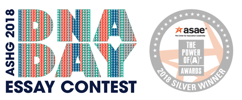 american society of human genetics essay contest To celebrate these achievements, our colleagues at the american society of human genetics (ashg) are focusing their 8th annual dna day essay contest question on the many impacts of these breakthroughs.